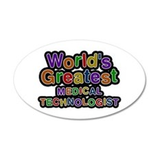 World's Greatest MEDICAL TECHNOLOGIST Wall Decal