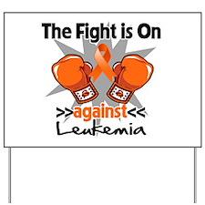 Fight is On Leukemia Yard Sign