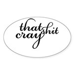 That Shit Cray Sticker (Oval 10 pk)