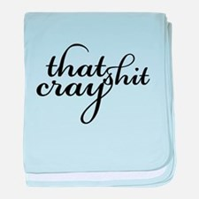That Shit Cray baby blanket