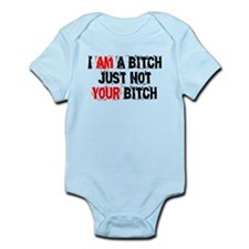 I Am A Bitch Infant Bodysuit