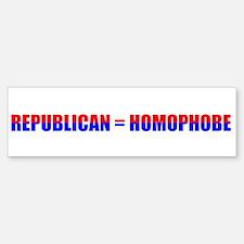 Republican = Homophobe Bumper Bumper Sticker