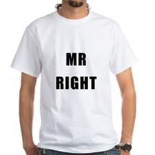 "For Him : ""MR RIGHT"" Shirt"