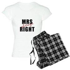 "For Her : ""MRS Always RIGHT"" Pajamas"