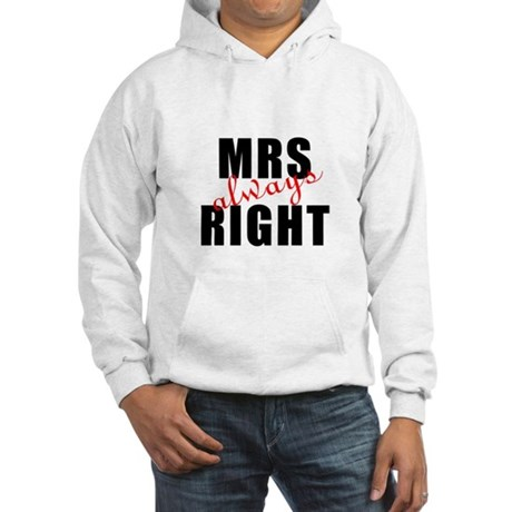 "For Her : ""MRS Always RIGHT"" Hooded Sweatshirt"