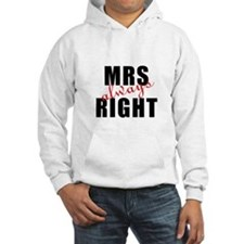"""For Her : """"MRS Always RIGHT"""" Hoodie"""