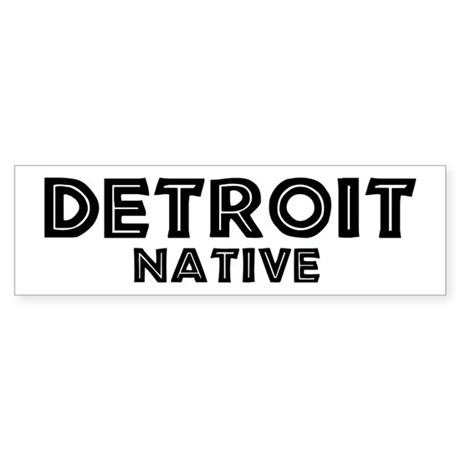Detroit Native Bumper Sticker