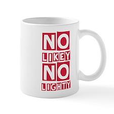 No Likey No Lighty Mug