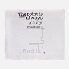 There's always a story Throw Blanket