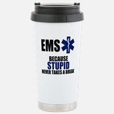 Stupid Never Takes A Break Thermos Mug