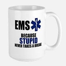 Stupid Never Takes A Break Mug