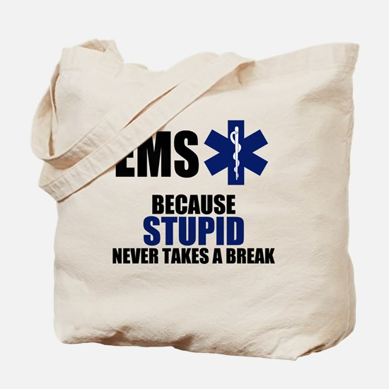 Stupid Never Takes A Break Tote Bag