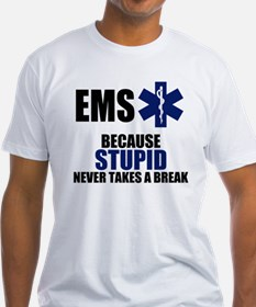 Stupid Never Takes A Break Shirt