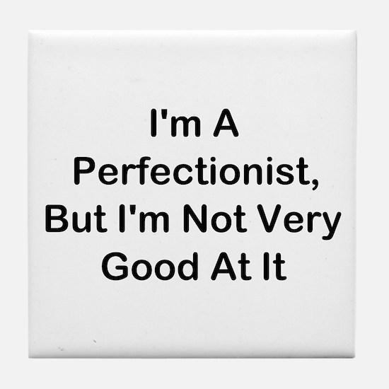 I'm A Perfectionist Tile Coaster