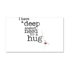 Need for a hug Car Magnet 20 x 12