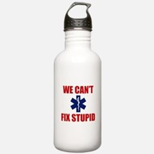 We Can't Fix Stupid Water Bottle