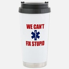 We Can't Fix Stupid Stainless Steel Travel Mug