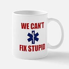 We Can't Fix Stupid Mug