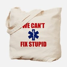 We Can't Fix Stupid Tote Bag