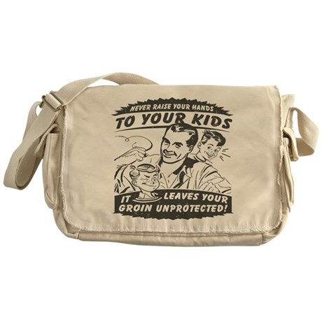 Never Raise Your Hands to Your Kids Messenger Bag