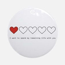 Spend My Remaining Life With Ornament (Round)
