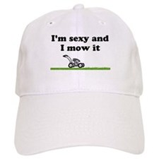 sexy and i mow it Baseball Cap