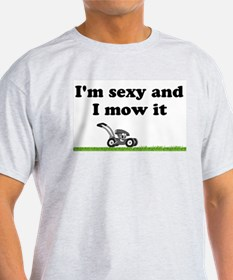 sexy and i mow it T-Shirt