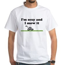 sexy and i mow it Shirt