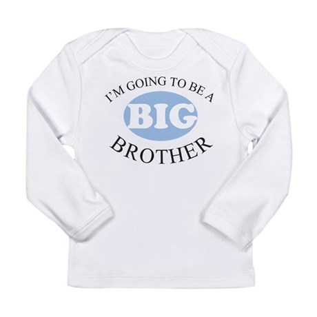 Going To Be A Big Brother Long Sleeve Infant T-Shi