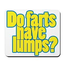 Do farts have lumps? Mousepad