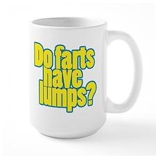Do farts have lumps? Mug