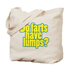Do farts have lumps? Tote Bag