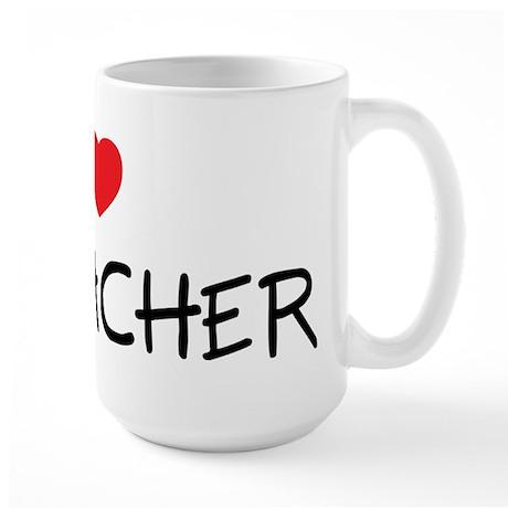 I Love My Teacher Large Mug