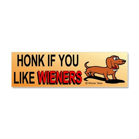 Honk If You Like Wieners Car Magnet 10 x 3