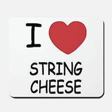 I heart string cheese Mousepad