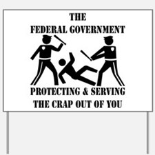 Fed-Gov Protecting And Serving Yard Sign