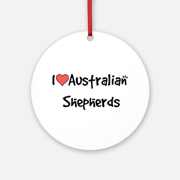 I heart Australian Shepherds Ornament (Round)