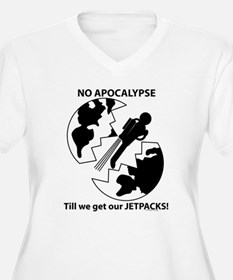 No apocalypse till we get our jetpacks! T-Shirt