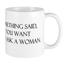 If you want something said as Mug
