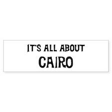 All about Cairo Bumper Bumper Sticker