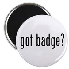 "got badge? 2.25"" Magnet (100 pack)"