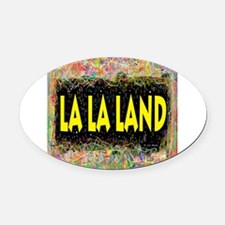 La La Land Life Oval Car Magnet