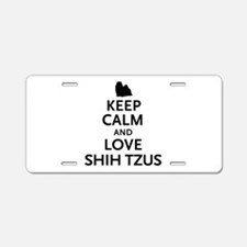 Keep Calm Shih Tzus Aluminum License Plate