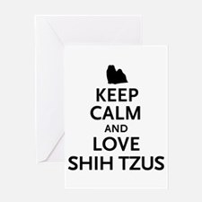 Keep Calm Shih Tzus Greeting Card