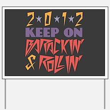 Barackin' & Rollin' Yard Sign