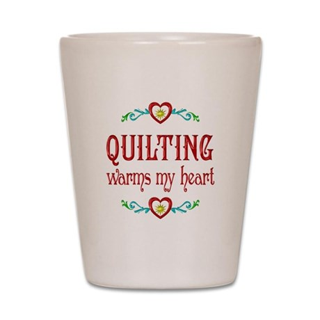 Quilting Warms My Heart Shot Glass