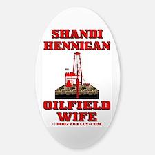 Shandi Hennigan Oilfield Wife Sticker (Oval)
