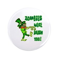 "Zombies Were Irish Too 3.5"" Button (100 pack)"