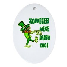 Zombies Were Irish Too Ornament (Oval)