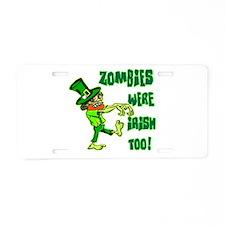 Zombies Were Irish Too Aluminum License Plate